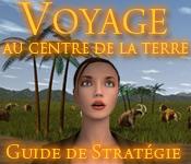 Voyage au Centre de la Terre - Guide de Stratégie