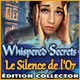 Whispered Secrets: Le Silence de l'Or Édition Collector
