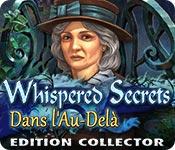 Whispered Secrets: Dans l'Au-Delà Edition Collector