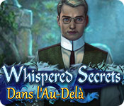 Whispered Secrets: Dans l'Au-Delà – Solution