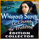 Whispered Secrets: Le Chant de Tristesse Édition Collector