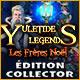 Yuletide Legends: Les Frères Noël Édition Collector