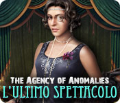 The Agency of Anomalies: L'ultimo spettacolo