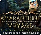 Amaranthine Voyage: L'albero della vita Edizione S
