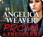 Angelica Weaver: Prova a prendermi
