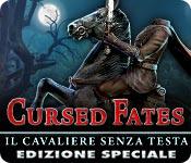 Cursed Fates: Il cavaliere senza testa Edizione Sp