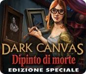 Dark Canvas: Dipinto di morte Edizione Speciale