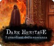 Dark Heritage: I guardiani della speranza