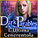 Dark Parables: L'Ultima Cenerentola