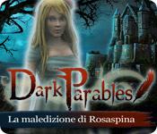 Dark Parables: La maledizione di Rosaspina