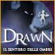 Drawn™: Il sentiero delle ombre