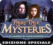 Fairy Tale Mysteries: Il ladro di marionette Edizi