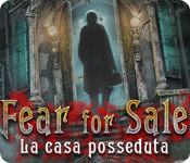 Fear for Sale: La casa posseduta