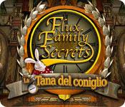 Flux Family Secrets: La tana del coniglio