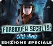 Forbidden Secrets: Città aliena Edizione Speciale