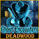 Ghost Encounters: Deadwood