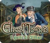Ghost Towns: I gatti di Ulthar