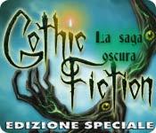 Gothic Fiction: La saga oscura Edizione Speciale