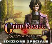 Grim Facade: Sinistra ossessione Edizione Speciale