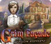 Grim Facade: Sinistra ossessione