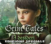 Grim Tales: I desideri Edizione Speciale