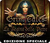 Grim Tales: La Regina delle Pietre Edizione Specia