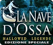 [PC] Hallowed Legends La Nave d'Ossa Edizione Speciale - ITA