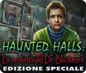 Haunted Halls: La vendetta del Dr. Blackmore Edizi