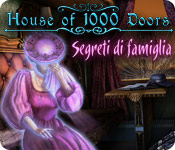 House of 1000 Doors: Segreti di famiglia