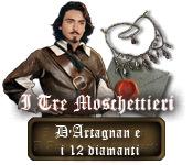 I Tre Moschettieri: D'Artagnan e i 12 diamanti