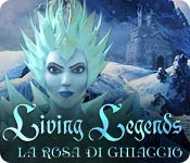Living Legends: La rosa di ghiaccio [ITA]