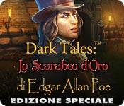 [PC] Dark Tales Lo Scarabeo d'Oro di Edgar Allan Poe Edizione Speciale - ITA