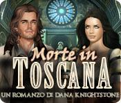 Morte in Toscana: Un romanzo di Dana Knightstone