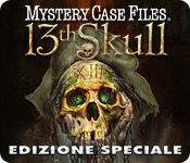 Mystery Case Files ®: 13th Skull  Edizione Special