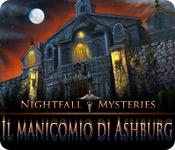 Nightfall Mysteries: Il manicomio di Ashburg