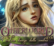 Otherworld: La danza delle ombre