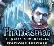 Phantasmat: Il picco dimenticato Edizione Speciale