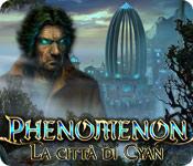 Phenomenon: La città di Cyan