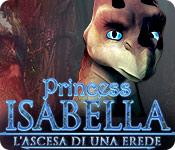 Princess Isabella: L'Ascesa di una Erede