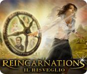 Reincarnations: Il risveglio
