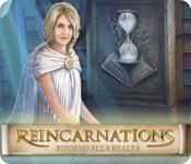 Reincarnations: Ritorno alla realtà