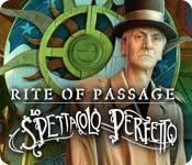 Rite of Passage: Lo spettacolo perfetto