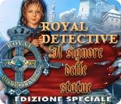 Royal Detective: Il signore delle statue Edizione