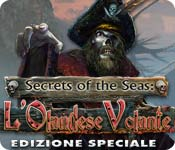 Secrets of the Seas: L'Olandese Volante Edizione Speciale