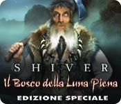 Shiver: Il Bosco della Luna Piena Edizione Special