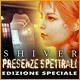 Shiver: Presenze spettrali Edizione Speciale