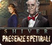 Shiver: Presenze spettrali