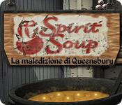 Spirit Soup: La maledizione di Queensbury