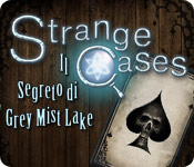 Strange Cases: Il segreto di Grey Mist Lake