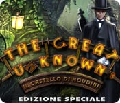 The Great Unknown: Il castello di Houdini Edizione Speciale